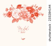 floral card. bouquet of roses ... | Shutterstock .eps vector #233284144