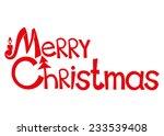 vector sign. merry christmas. | Shutterstock .eps vector #233539408