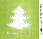 vector stylish christmas card... | Shutterstock .eps vector #233570200