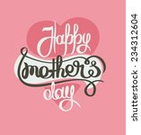 mothers day hand lettering... | Shutterstock .eps vector #234312604
