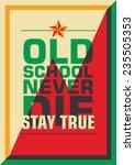 old school poster with slogan.... | Shutterstock .eps vector #235505353