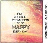 inspirational typographic quote ... | Shutterstock . vector #235586704
