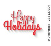 happy holidays lettering.... | Shutterstock .eps vector #236127304
