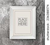 white wooden frame on concrete... | Shutterstock .eps vector #236388574