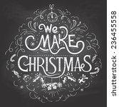 we make christmas. hand... | Shutterstock .eps vector #236455558