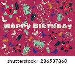happy birthday card with floral ... | Shutterstock .eps vector #236537860