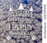 merry christmas and new year... | Shutterstock . vector #236769250