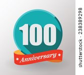 100 anniversary   label with... | Shutterstock .eps vector #238389298