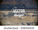 vector wood texture. background ... | Shutterstock .eps vector #238506520
