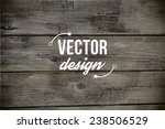 vector old grunge wood... | Shutterstock .eps vector #238506529