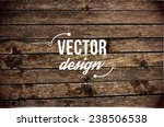 vector wood texture. background ... | Shutterstock .eps vector #238506538