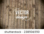 vector wood texture. background ... | Shutterstock .eps vector #238506550