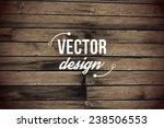 vector wood texture. background ... | Shutterstock .eps vector #238506553
