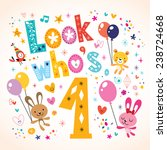 look who's one   first birthday ... | Shutterstock .eps vector #238724668