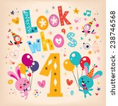 look who's one   first birthday ...   Shutterstock .eps vector #238746568