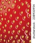 strawberry fruit background   Shutterstock .eps vector #238933954