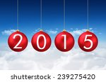 2015 baubles against bright... | Shutterstock . vector #239275420