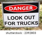 danger lookout for trucks sign   Shutterstock . vector #2392803