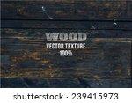 vector old grunge wood...   Shutterstock .eps vector #239415973
