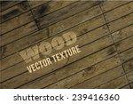 vector old grunge wood... | Shutterstock .eps vector #239416360