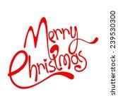 merry christmas lettering | Shutterstock .eps vector #239530300