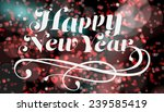 elegant happy new year against... | Shutterstock . vector #239585419
