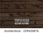 vector wood texture. background ... | Shutterstock .eps vector #239620876
