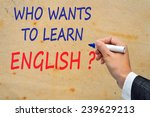 who wants to learn english. | Shutterstock . vector #239629213
