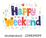 happy weekend | Shutterstock .eps vector #239839099