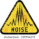 noise warning sign  grungy... | Shutterstock .eps vector #239956273