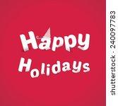happy holidays typography... | Shutterstock .eps vector #240097783