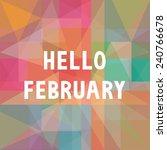 hello february card for... | Shutterstock .eps vector #240766678