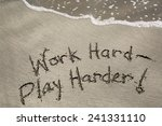 work hard  play harder  a... | Shutterstock . vector #241331110