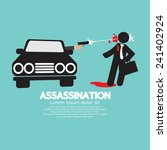 assassination shooting from the ... | Shutterstock .eps vector #241402924