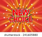 new choice  wording in comic...   Shutterstock .eps vector #241605880
