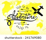 life is an adventure  enjoy it  ... | Shutterstock .eps vector #241769080