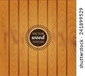 vector wooden texture  can be... | Shutterstock .eps vector #241899529