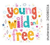 young wild and free typography...   Shutterstock .eps vector #242080216