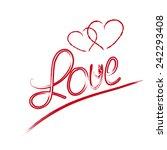 love hand lettering    handmade ... | Shutterstock .eps vector #242293408