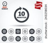every 10 minutes sign icon.... | Shutterstock .eps vector #243258034