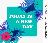 today is a new day .card with... | Shutterstock .eps vector #243449023