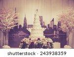 beautiful cake for wedding... | Shutterstock . vector #243938359