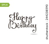 happy birthday   custom... | Shutterstock .eps vector #244238590