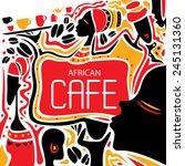 african art cafe  africa... | Shutterstock .eps vector #245131360