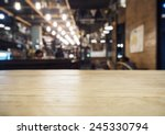 top of table with bar cafe... | Shutterstock . vector #245330794