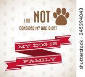 Dog Is Family Typographic...