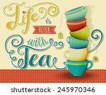 Life Is Better With Tea  ...