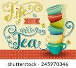 life is better with tea  ... | Shutterstock .eps vector #245970346