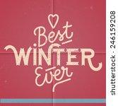 best winter ever valentine...   Shutterstock .eps vector #246159208