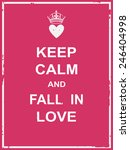 keep calm and fall in love... | Shutterstock .eps vector #246404998